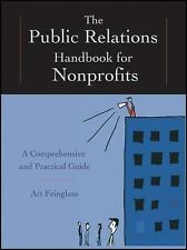 The Public Relations Handbook for Nonprofits : A Comprehensive and Practical...