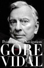 Point to Point Navigation: A Memoir by Gore Vidal