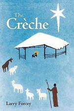 The CrèChe by Larry Forcey (2011, Paperback)
