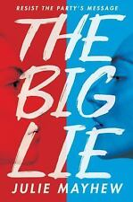The Big Lie by Julie Mayhew (2017, Hardcover)