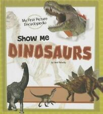 Show Me Dinosaurs : My First Picture Encyclopedia by Janet Riehecky (2013,...