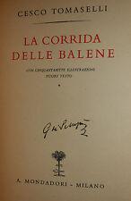 Caccia Mare, Cesco Tomaselli: La Corrida delle Balene 1938 Mondadori 1a ed. ill.