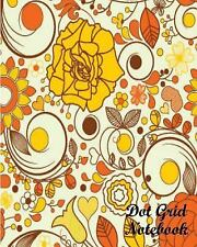 Dot Grid Notebook : Flower Wallpaper No. 4 : 120 Dot Grid Pages, 8 X 10 by...