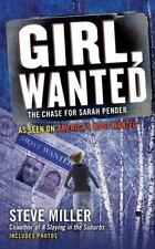 Girl, Wanted: The Chase for Sarah Pender by Miller, Steve
