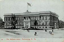 c1907 Printed Postcard; Wm. McKinley School, Parkersburg Wv Wood County Posted