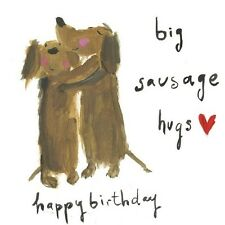 Funny Humour dachshund daschund sausage dog Birthday Greeting Card hugs