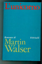 WALSER MARTIN L'UNICORNO FELTRINELLI 1969 I NARRATORI 145