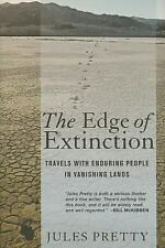 The Edge of Extinction : Travels with Enduring People in Vanishing Lands by...