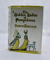 The Golden Ladies of Pamplona by Francis Cabochon, Signed First edition