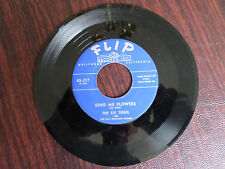 45 RPM NM - The Six Teens on FLIP Records # 45-317 Send me Flowers/Afar in Night