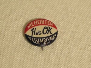 vintage Mehorter He's Ok for Assemblyman button