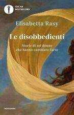 LE DISOBBEDIENTI. STORIE DI SEI DONNE CHE HANNO CAMBIATO L'ARTE  - RASY