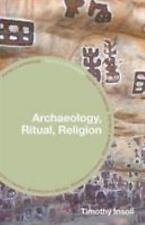 Themes in Archaeology: Archaeology, Ritual, Religion by Timothy Insoll (2004,...