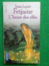 L'HEURE DES ELFES JEAN LOUIS FETJAINE  POCKET 5768 FANTASY