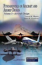 Fundamentals Of Aircraft And Airship Design (aiaa Education Series): By Leela...
