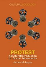 Protest: A Cultural Introduction to Social Move, Jasper+=