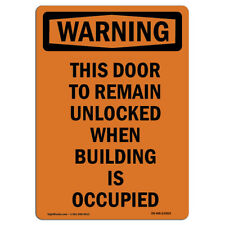OSHA WARNING Sign - This Door To Remain Unlocked When | �Made in the USA