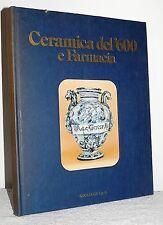 libro CERAMICA DEL 600 e FARMACIA albarello  giuliani edizioni  vase book