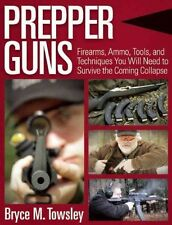 Prepper Guns Book~Weapons~Ammo~Tools to Survive the Coming Collapse~NEW 2016 HC!