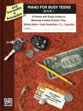 Piano for Busy Teens, Bk 1: 12 Pieces with Study Guides to Maximize Limited Prac