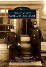 Pennsylvania's Coal and Iron Police [Images of America] [PA]