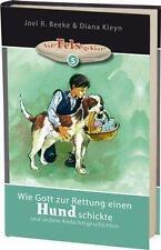 Wie Gott zur Rettung einen Hund schickte von Diana Kleyn und Joel R. Beeke (2013, Kunststoffeinband)