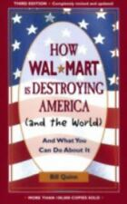 How Walmart Is Destroying America (and the World) : And What You Can Do about I…