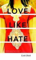 Love Like Hate: A Novel by Dinh, Linh , Paperback