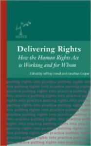 Delivering Rights: How the Human Rights Act is Working and for Whom (Justice Ser