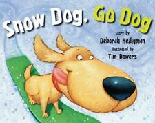 Snow Dog, Go Dog by Deborah Heiligman (2013, Hardcover)