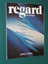 Regard sur l'image n° 12 mai 1979 ESPACE-TEMPS