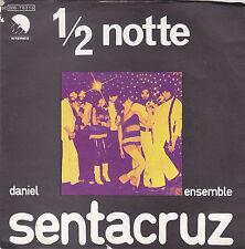 """DANIEL SANTACRUZ ENSEMBLE - 1/2 notte / e tu su di me 7"""""""