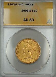 1903-S $10 Liberty Gold Eagle Coin ANACS AU-53