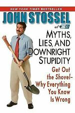 Myths, Lies, and Downright Stupidity : Get Out the Shovel - Why Everything Yo...