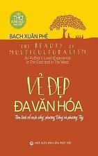 Ve Dep Da Van Hoa : The Beauty of Multiculturalism by Bach Xuan Bach Xuan Phe...