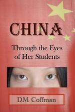 China Through the Eyes of Her Students : A Rare Glimpse of Life in China...