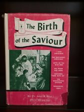 The Birth of the Savior by John Rice, HB w/dust cover, 1955