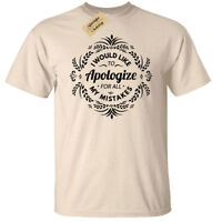 I Would Like To Apologise For All My Mistakes T-Shirt Mens