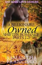 Gay BDSM Love Stories: Owned: a Billionaire Shifter Romance 1-3 by Samantha...