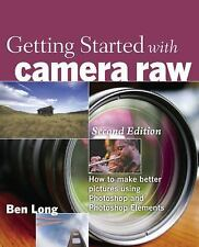Getting Started with Camera Raw: How to make better pictures using-ExLibrary