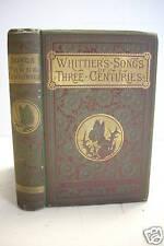 1881 John Greenleaf Whittier SONGS OF THREE CENTURIES *Poems*Poetry*Ornate!