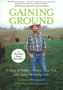 Gaining Ground A story of Farmers Markets, Local Food by Forrest Pritchard