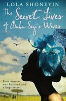 The Secret Lives of Baba Segi's Wives by Lola Shoneyin 9781846687495 | Brand New