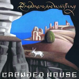 CROWDED HOUSE- DREAMERS ARE WAITING -BRAND NEW SEALED CD ALBUM+FAST FREE UK SHIP