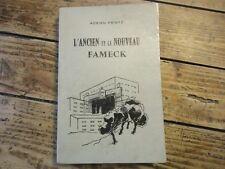 LORRAINE - L' ANCIEN ET LE NOUVEAU FAMECK A. PRINTZ  MOSELLE 1972 160 EXEMPL