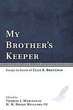 My Brothers Keeper: Essays in Honor of Ellis R. Brotzman, , New Book