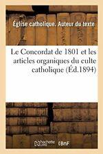 Le Concordat de 1801 et les articles organiques. CATHOLIQUE.#