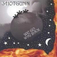 We Go Way Back by Shotgunn (CD, May-2005, Shotgun) New Sealed Ships 1st Class