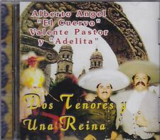 Alberto Angel El Cuervo, Valente Pastor Y Adelita DOS tenores Una Reina CD NEU NU
