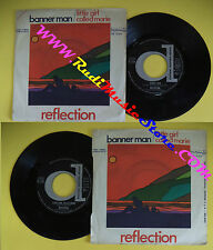 LP 45 7'' REFLECTION Banner man Little girl called marie 1971 italy no cd mc dvd